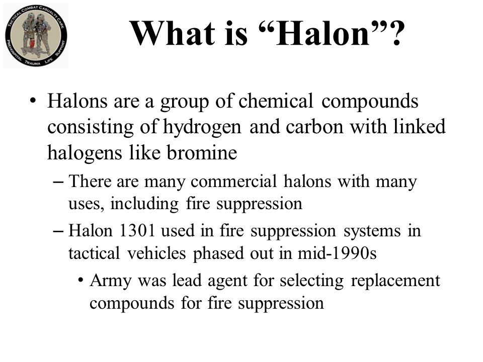 """What is """"Halon""""? Halons are a group of chemical compounds consisting of hydrogen and carbon with linked halogens like bromine – There are many commerc"""