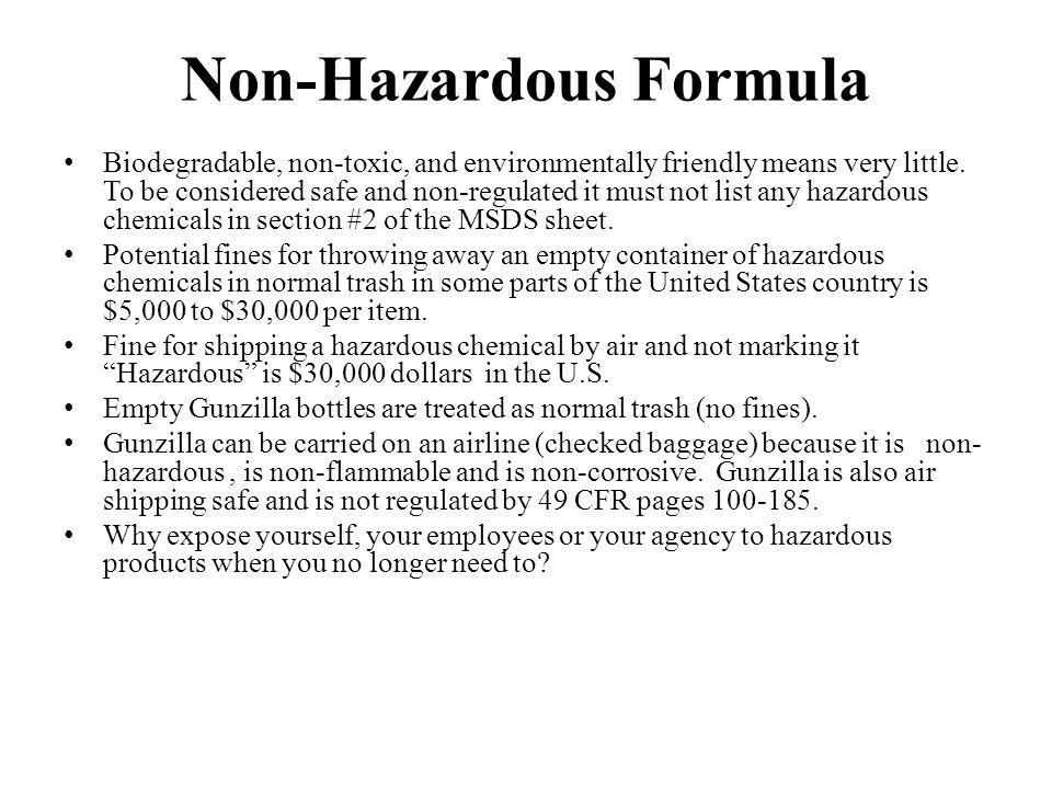 Non-Hazardous Formula Biodegradable, non-toxic, and environmentally friendly means very little.