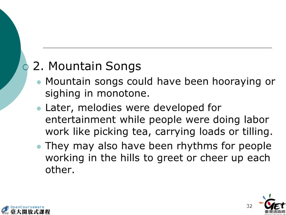 32  2. Mountain Songs Mountain songs could have been hooraying or sighing in monotone.