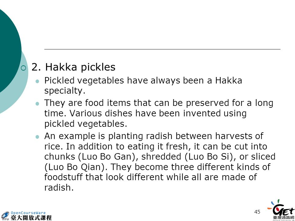 45  2. Hakka pickles Pickled vegetables have always been a Hakka specialty.