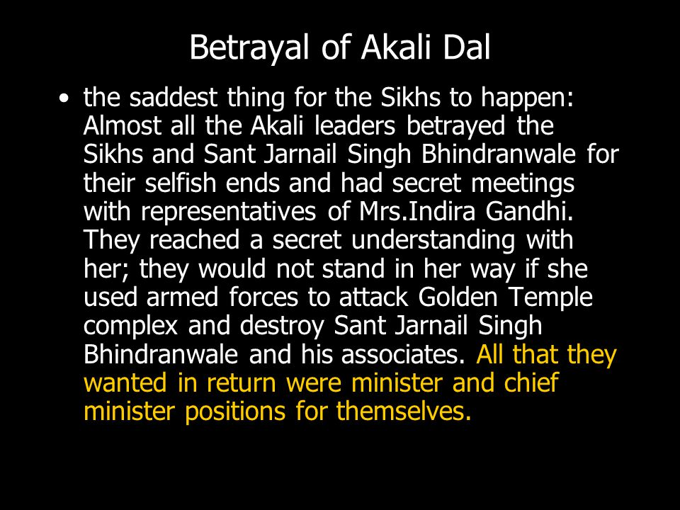 Betrayal of Akali Dal the saddest thing for the Sikhs to happen: Almost all the Akali leaders betrayed the Sikhs and Sant Jarnail Singh Bhindranwale f
