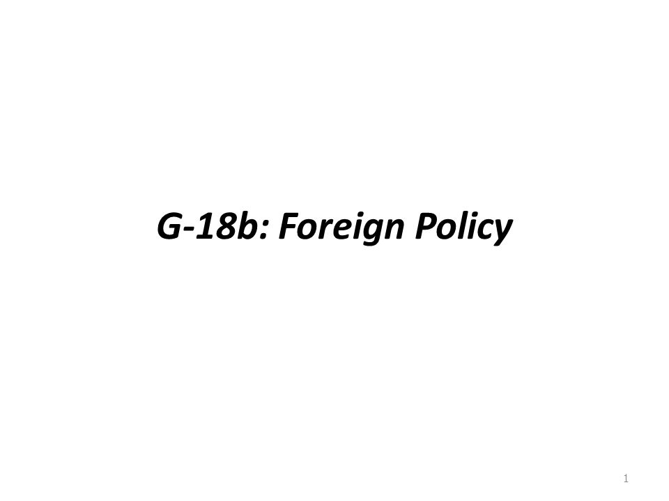 G-18b: Foreign Policy 1