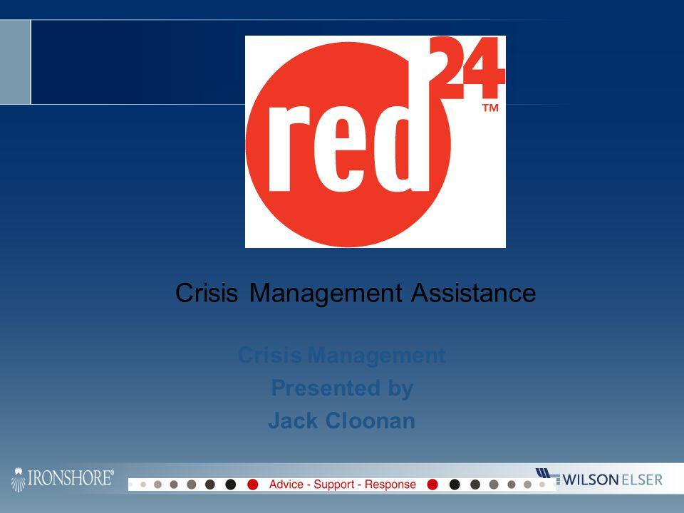Crisis Management Assistance Crisis Management Presented by Jack Cloonan