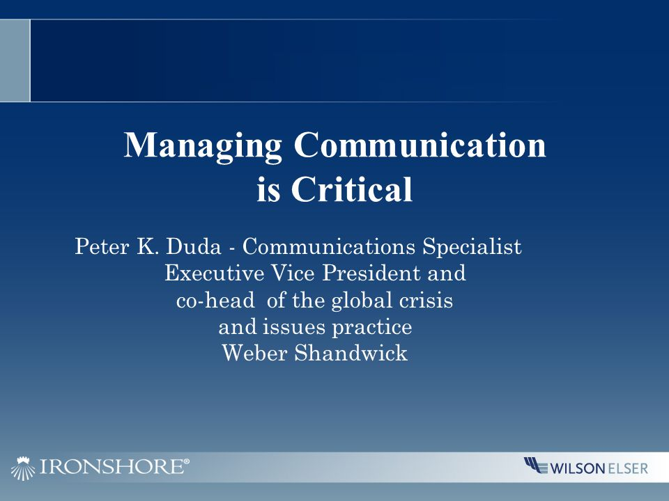 Managing Communication is Critical Peter K.