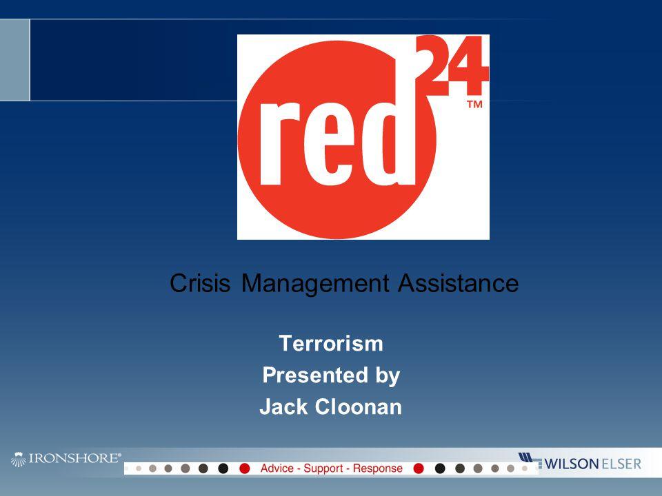 Crisis Management Assistance Terrorism Presented by Jack Cloonan