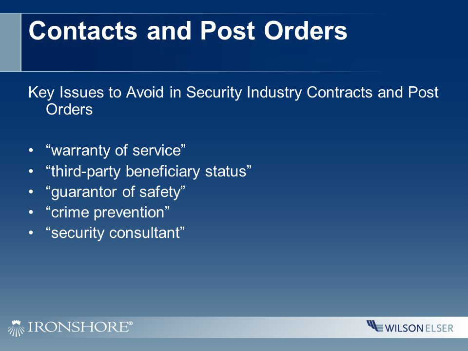 Contacts and Post Orders Key Issues to Avoid in Security Industry Contracts and Post Orders warranty of service third-party beneficiary status guarantor of safety crime prevention security consultant