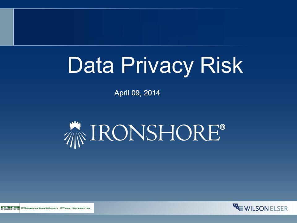 Data Privacy Risk April 09, 2014