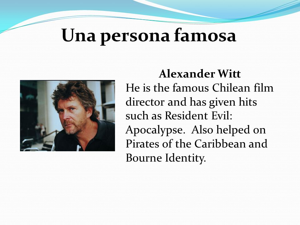 Alexander Witt He is the famous Chilean film director and has given hits such as Resident Evil: Apocalypse. Also helped on Pirates of the Caribbean an