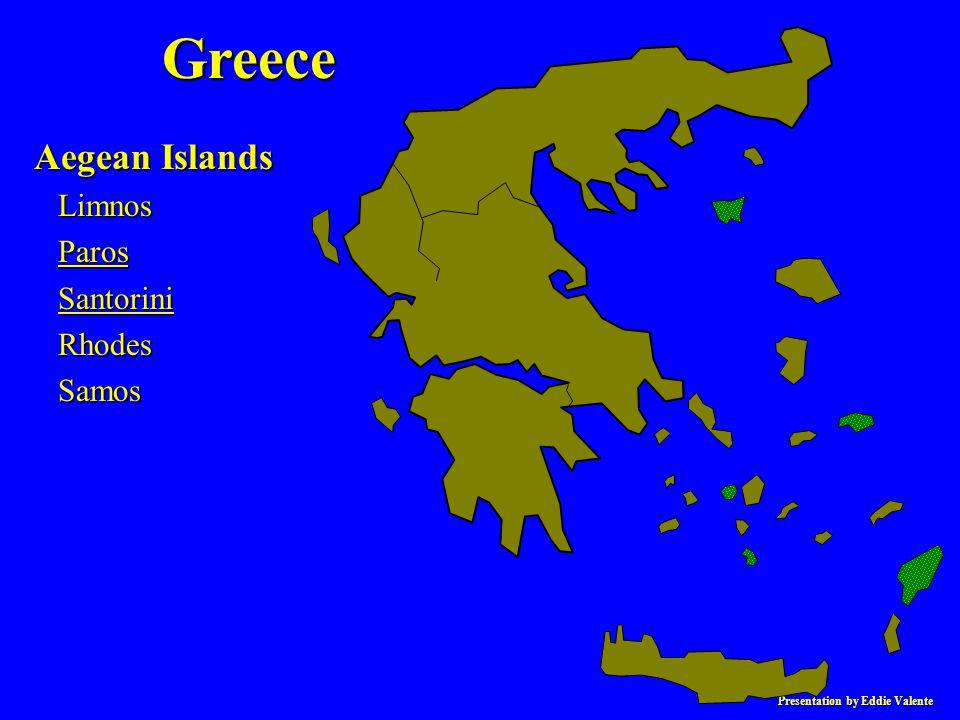 Presentation by Eddie Valente Greece Aegean Islands Limnos Limnos Paros Paros Santorini Santorini Rhodes Rhodes Samos Samos