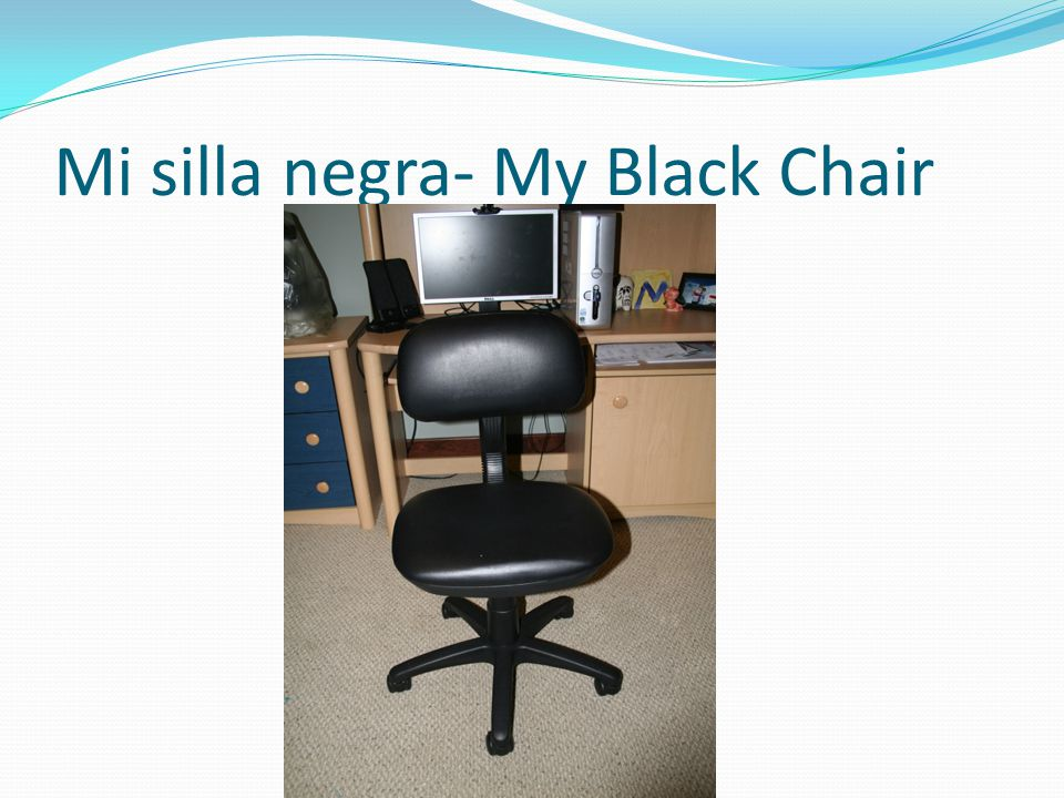 Mi silla negra- My Black Chair