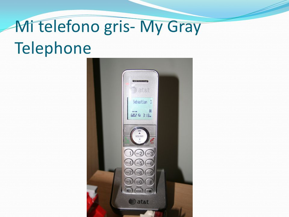 Mi telefono gris- My Gray Telephone