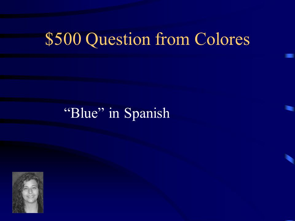 $400 Answer from Colores What is anaranjado