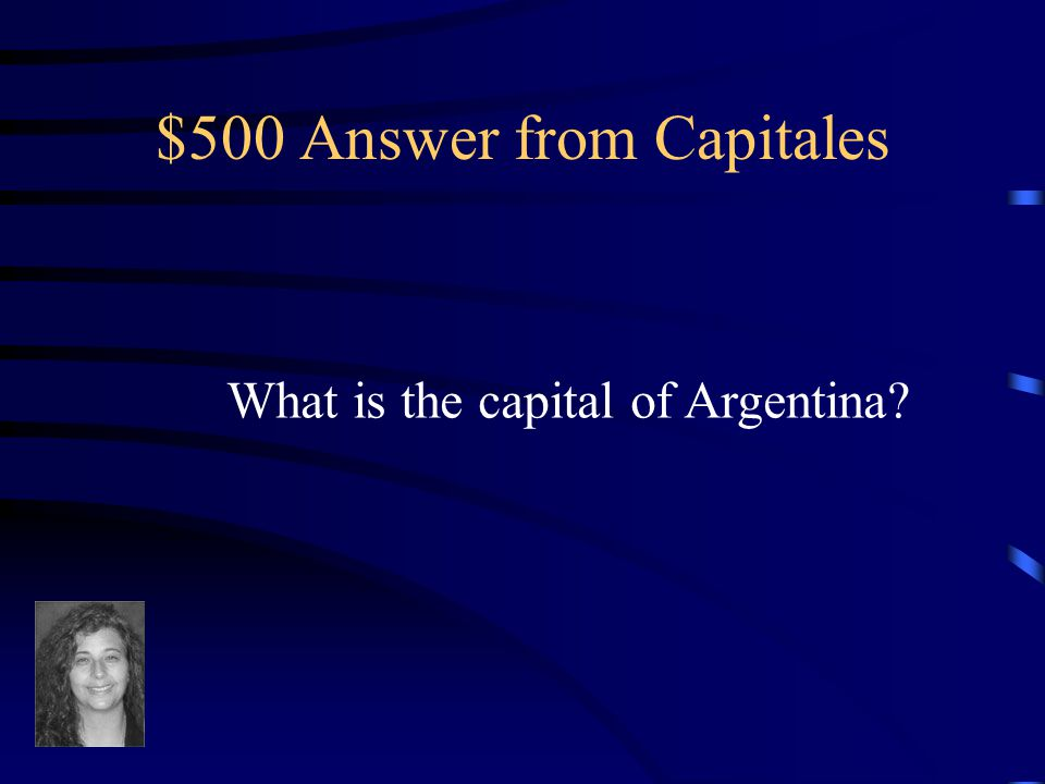 $500 Question from Capitales Buenos Aires