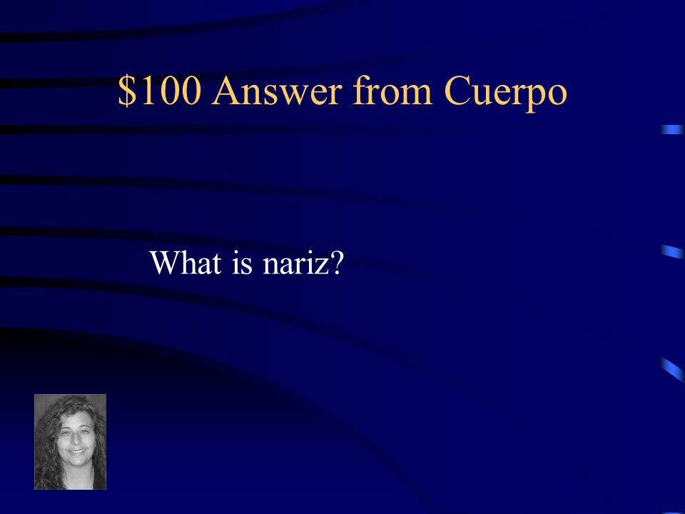$100 Question from Cuerpo