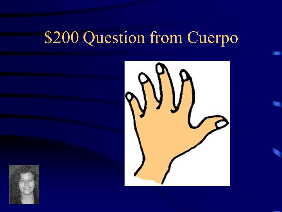 $100 Answer from Cuerpo What is nariz