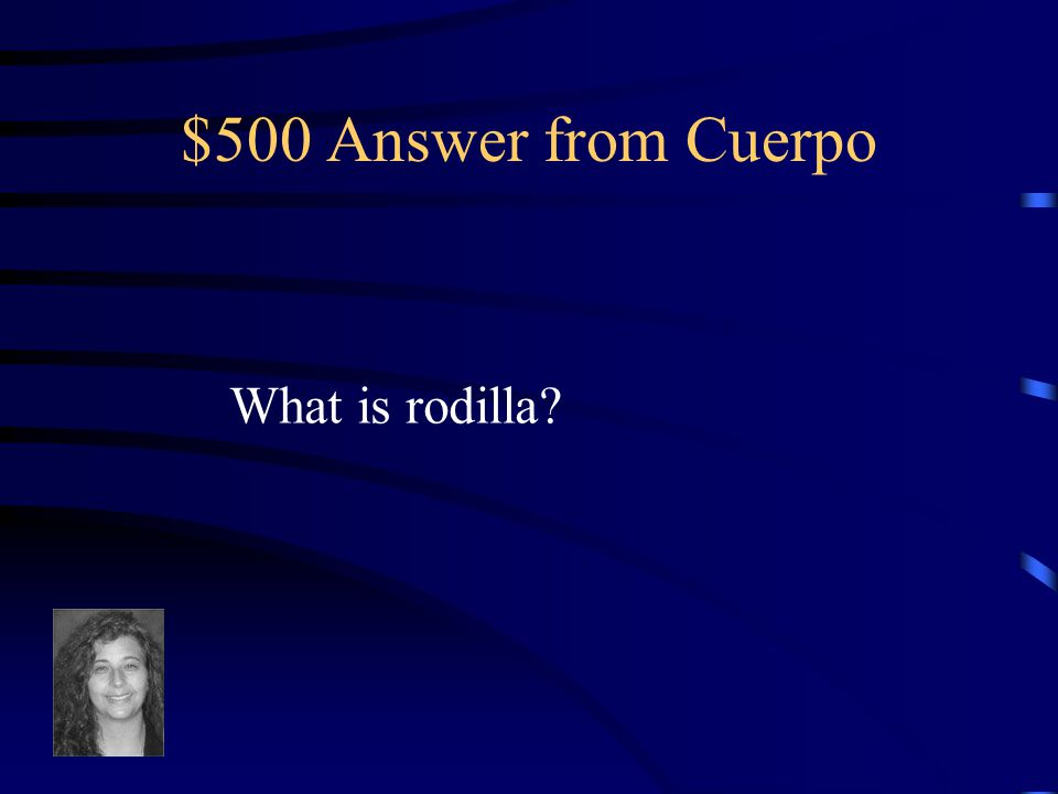 $500 Question from Cuerpo