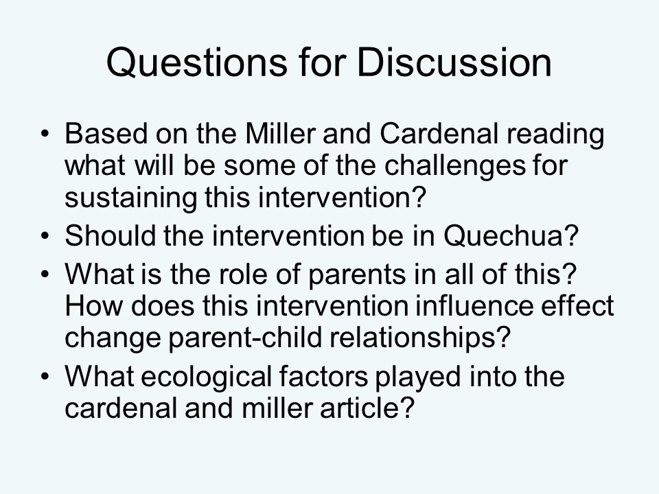 Questions for Discussion Based on the Miller and Cardenal reading what will be some of the challenges for sustaining this intervention.