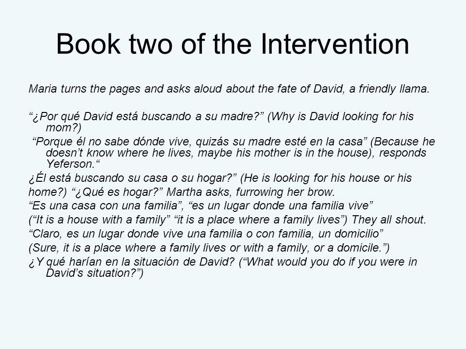 Book two of the Intervention Maria turns the pages and asks aloud about the fate of David, a friendly llama.