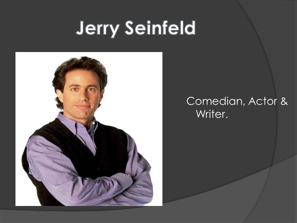 Comedian, Actor & Writer.