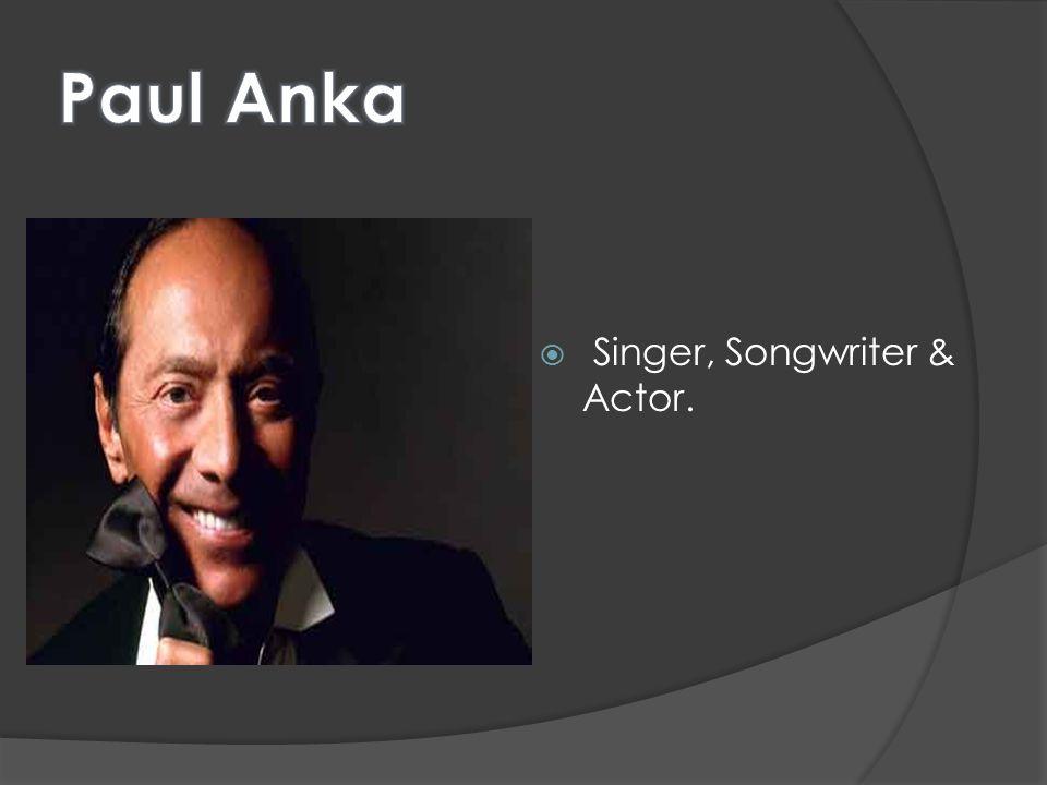  Singer, Songwriter & Actor.