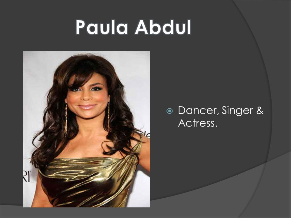  Dancer, Singer & Actress.