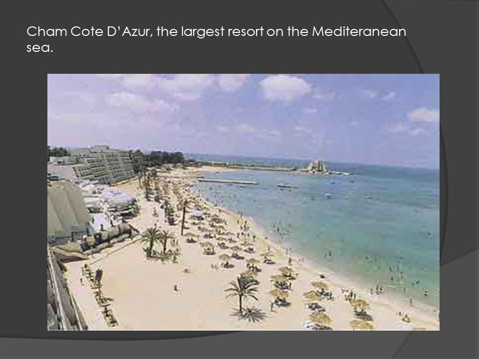Cham Cote D'Azur, the largest resort on the Mediteranean sea.
