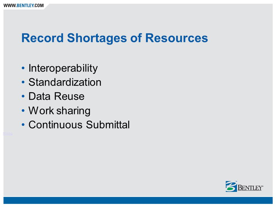 Record Shortages of Resources Interoperability Standardization Data Reuse Work sharing Continuous Submittal Mining