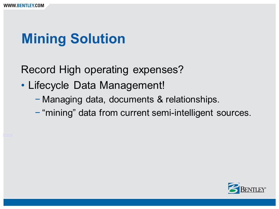 Mining Solution Record High operating expenses. Lifecycle Data Management.