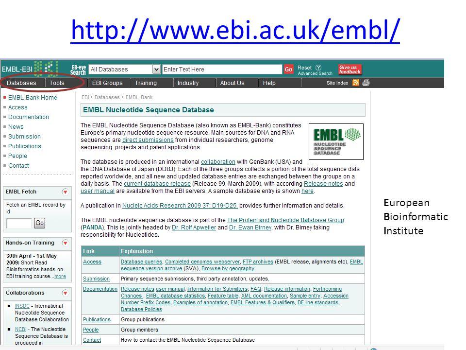 http://www.ebi.ac.uk/embl/ European Bioinformatic Institute