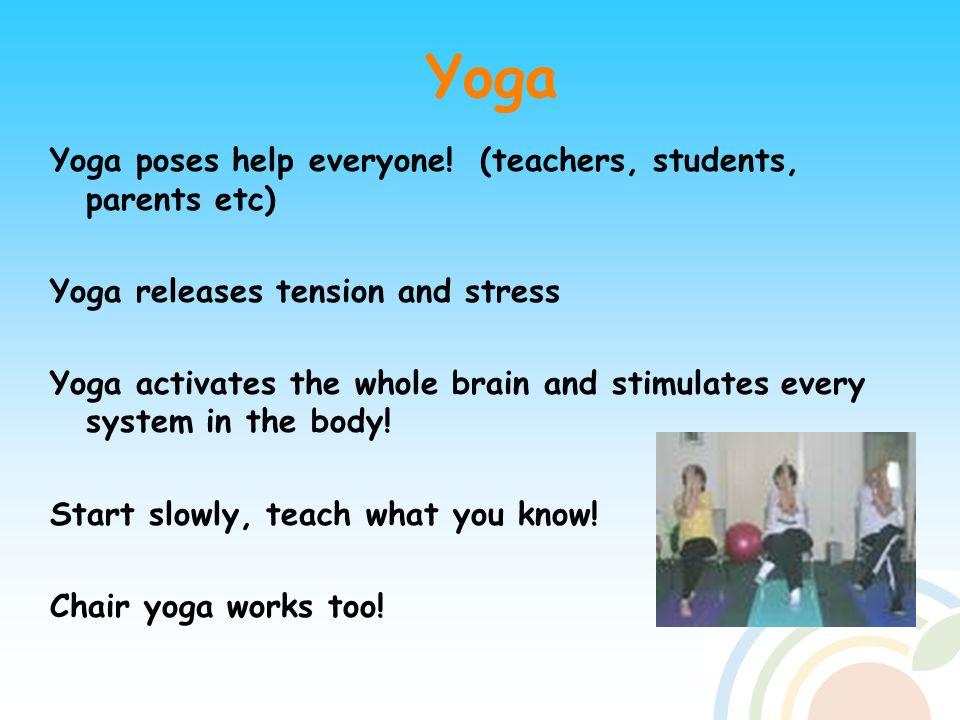 Yoga Yoga poses help everyone.