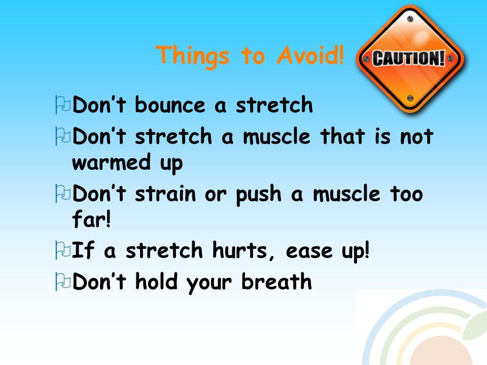 Things to Avoid.