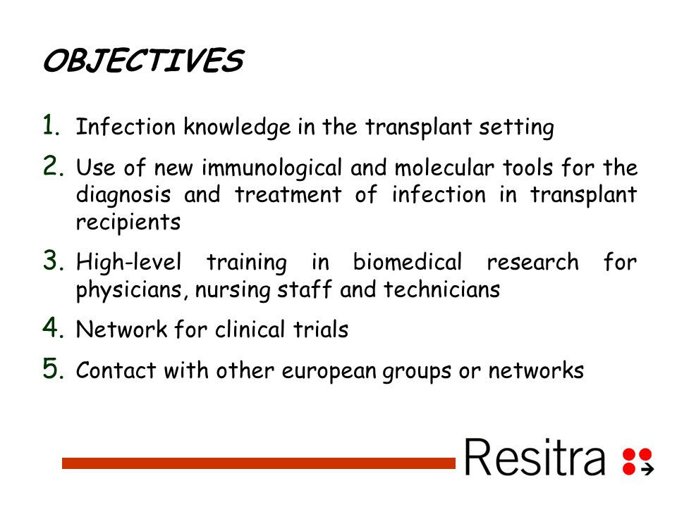 OBJECTIVES 1. Infection knowledge in the transplant setting 2.