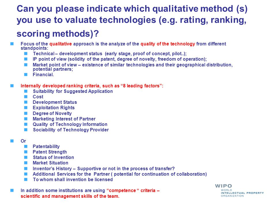 Can you please indicate which qualitative method (s) you use to valuate technologies (e.g. rating, ranking, scoring methods)? Focus of the qualitative