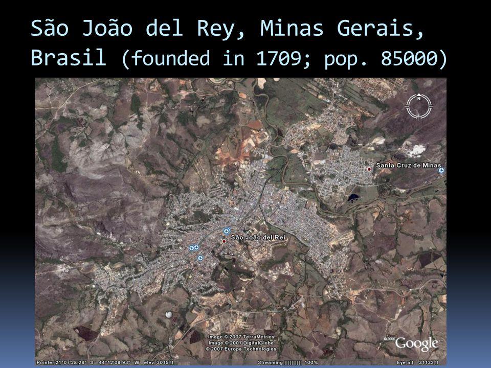 São João del Rey, Minas Gerais, Brasil (founded in 1709; pop. 85000)