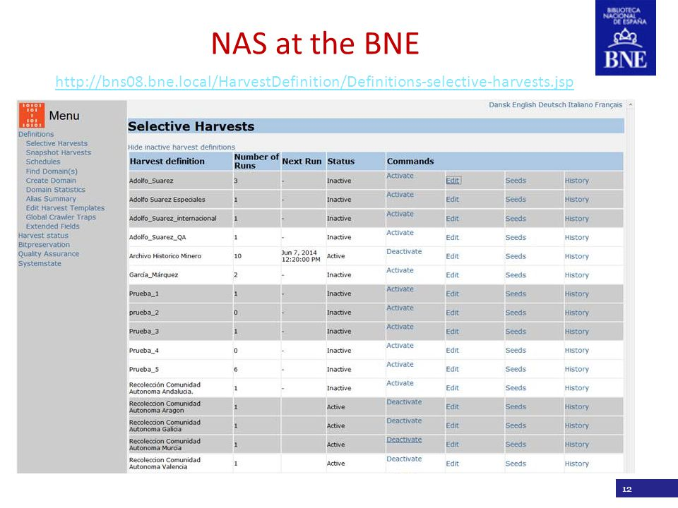 Título de la presentación http://bns08.bne.local/HarvestDefinition/Definitions-selective-harvests.jsp 12 NAS at the BNE