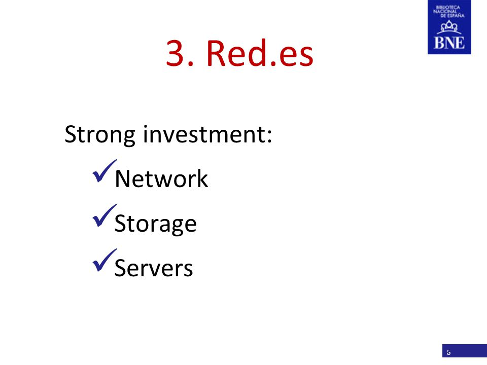 Título de la presentación Strong investment: Network Storage Servers 5 3. Red.es
