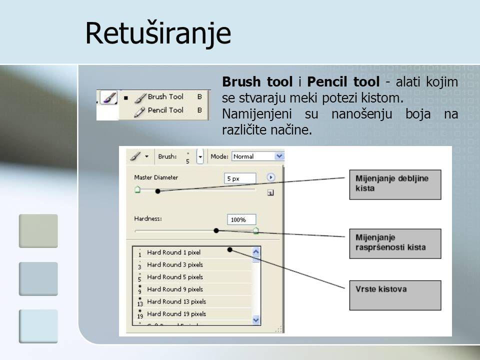 Retuširanje Brush tool i Pencil tool - alati kojim se stvaraju meki potezi kistom.