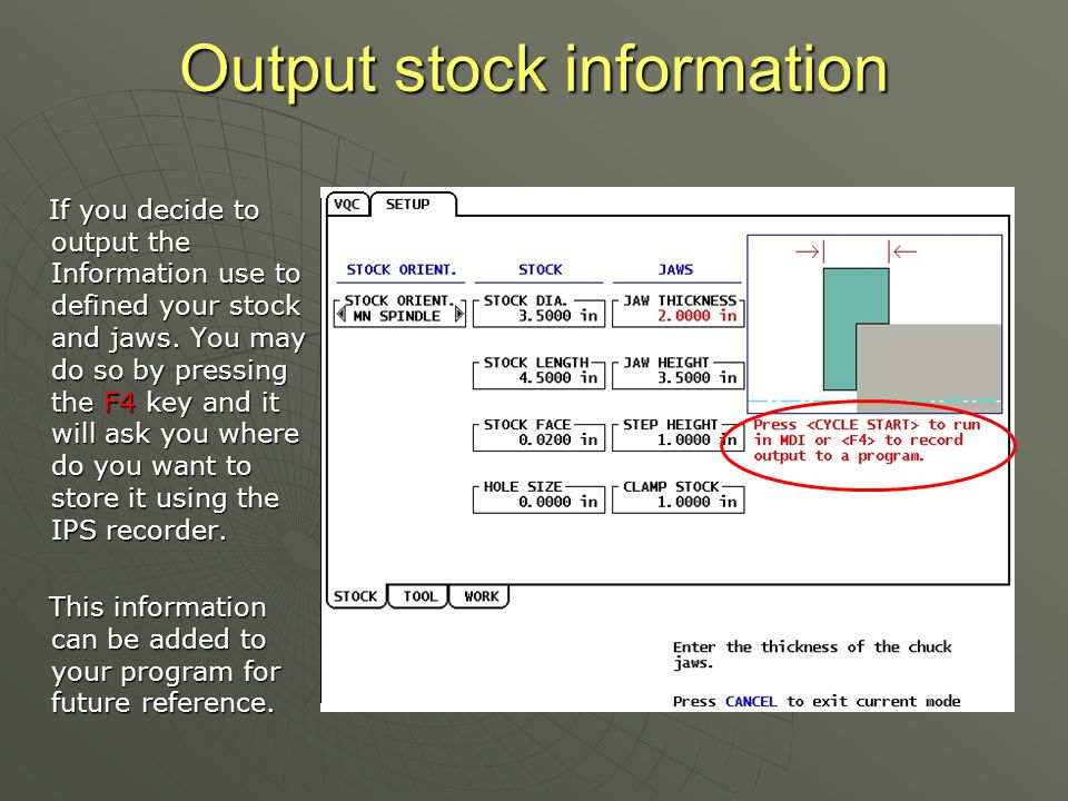 Output stock information If you decide to output the Information use to defined your stock and jaws.