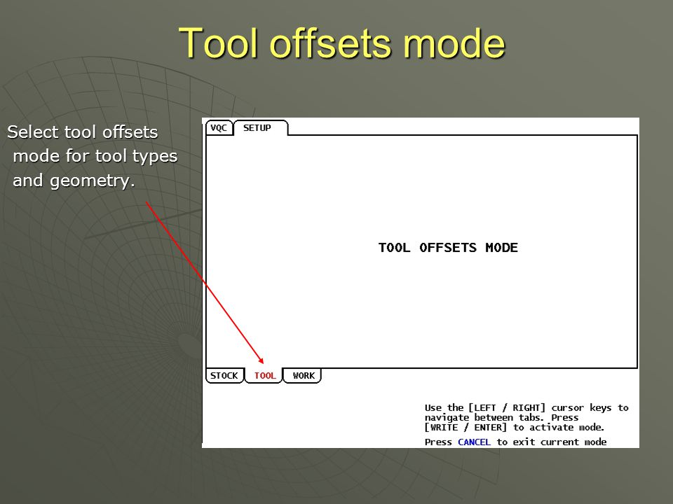 Tool offsets mode Select tool offsets mode for tool types mode for tool types and geometry.