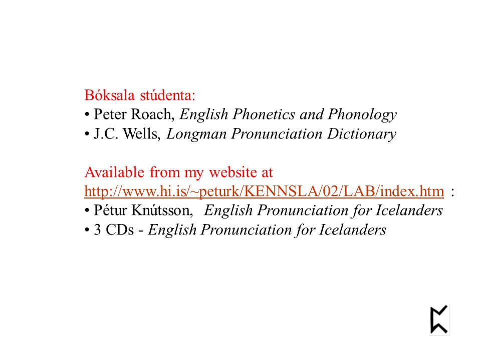 Bóksala stúdenta: Peter Roach, English Phonetics and Phonology J.C.