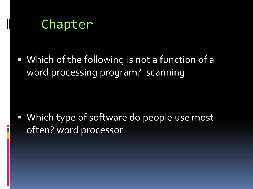 Chapter  Which of the following is not a function of a word processing program.