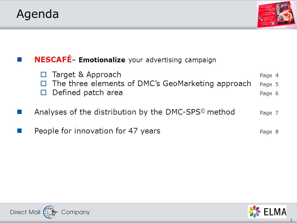 3 to be able to enjoy life & vary the pleasures of coffee… NESCAFÉ - Emotionalize your advertising campaign with DMC's GeoMarketing approach…
