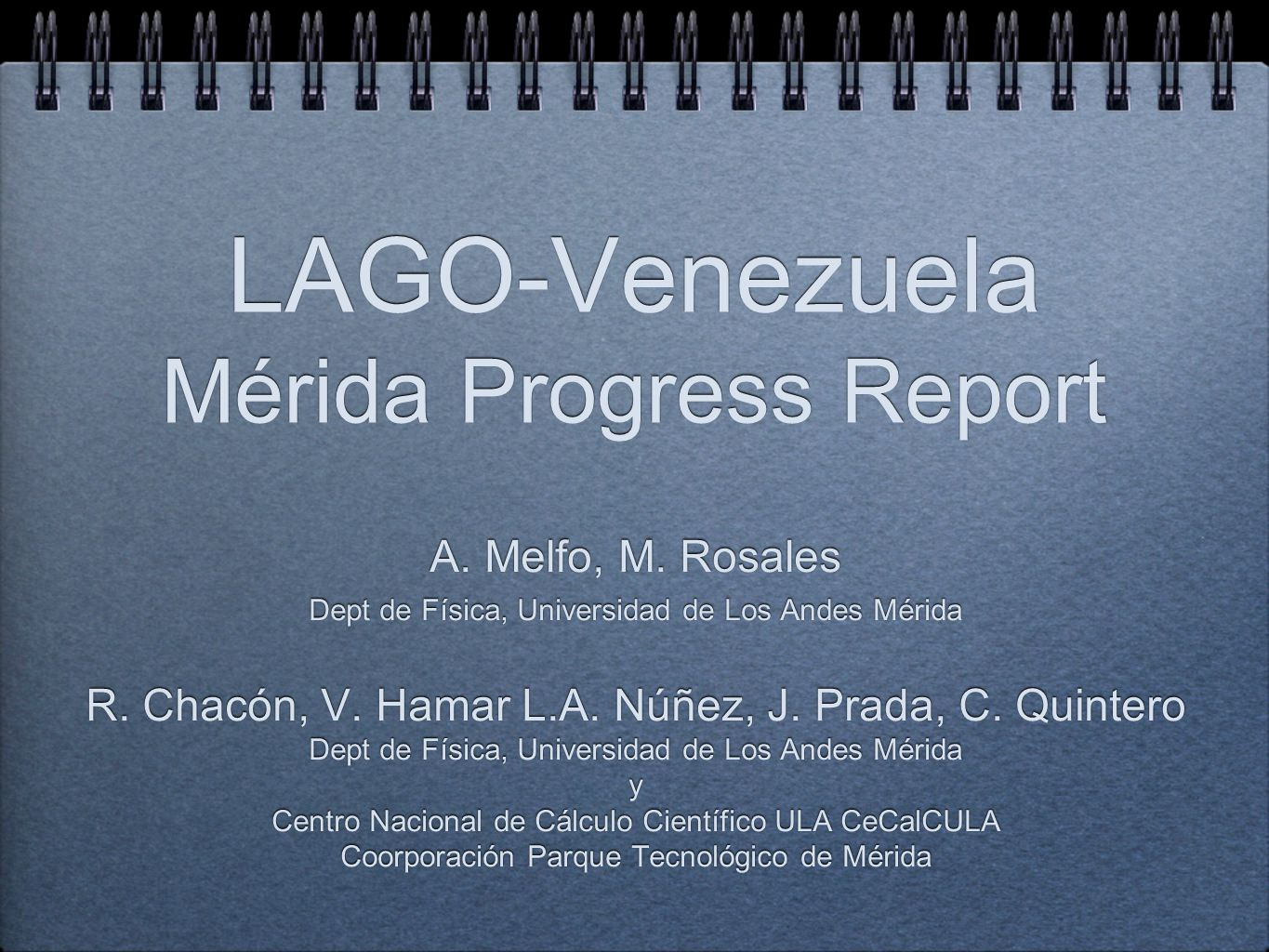 LAGO-Venezuela Mérida Progress Report A. Melfo, M.