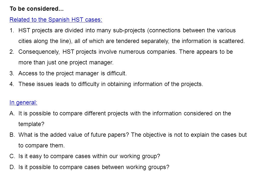 To be considered... Related to the Spanish HST cases: 1.HST projects are divided into many sub-projects (connections between the various cities along