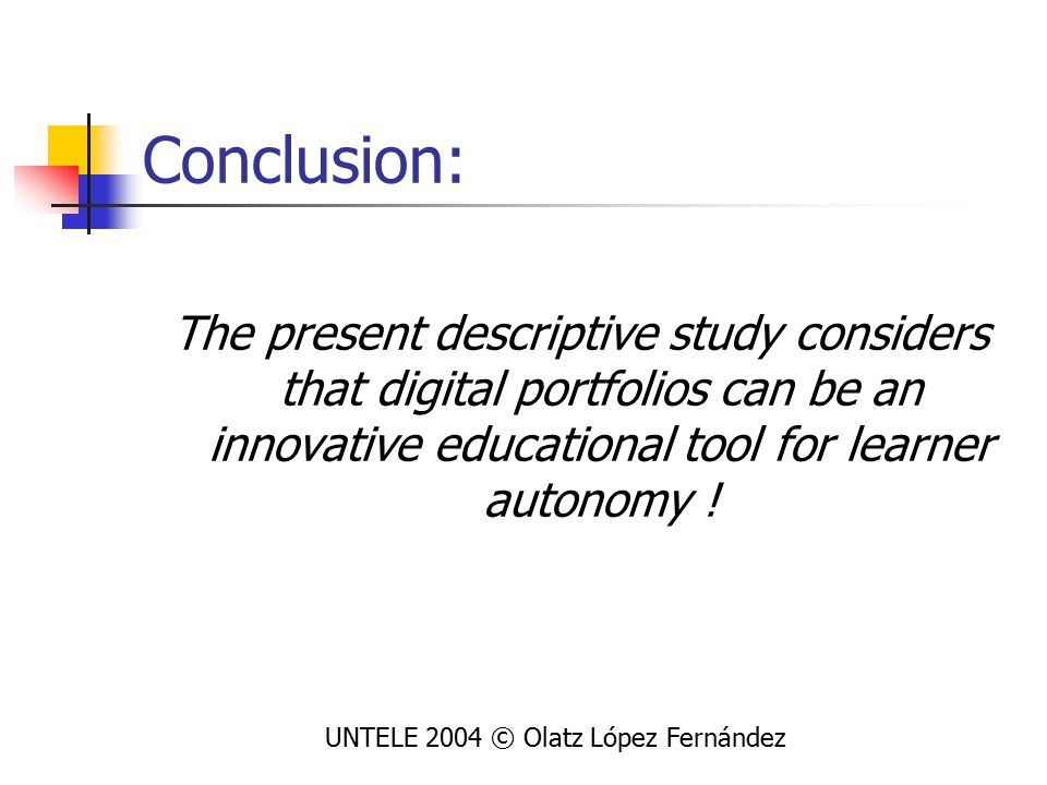 Conclusion: The present descriptive study considers that digital portfolios can be an innovative educational tool for learner autonomy .