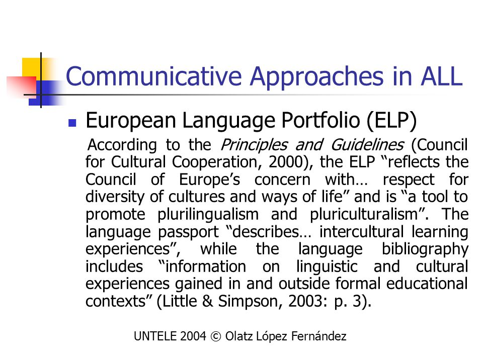 Portfolio Modern Educational research in learning Learning understood from different perspectives (Paavola et alt, 2002) Global perspective in learning based upon communities and intercultural communication (Brown & Davis, 2004) « New conversations about learning » (Marchese, 1997) UNTELE 2004 © Olatz López Fernández