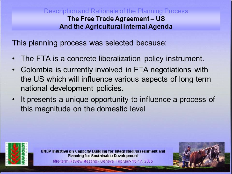 This planning process was selected because: The FTA is a concrete liberalization policy instrument.