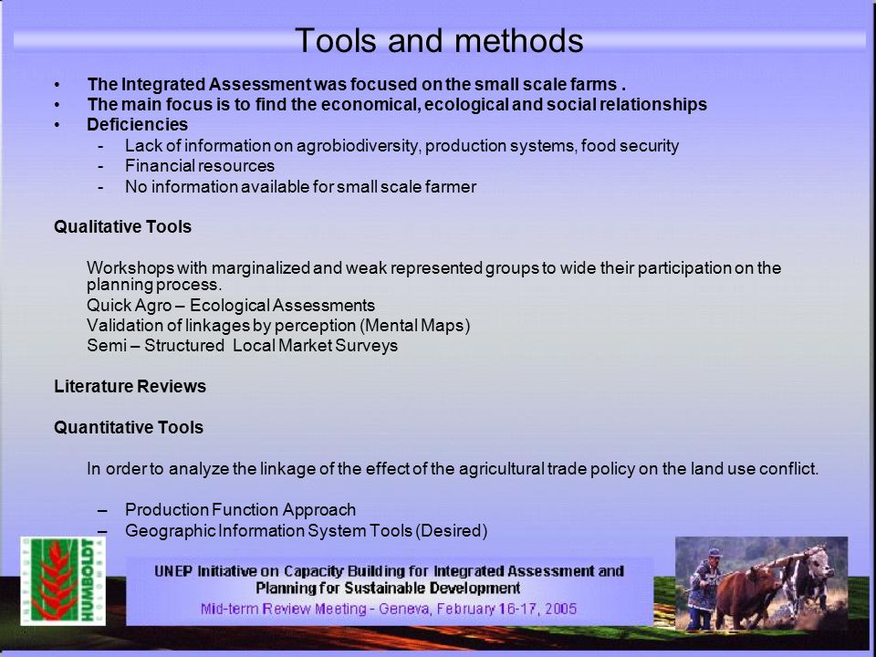 Tools and methods The Integrated Assessment was focused on the small scale farms.