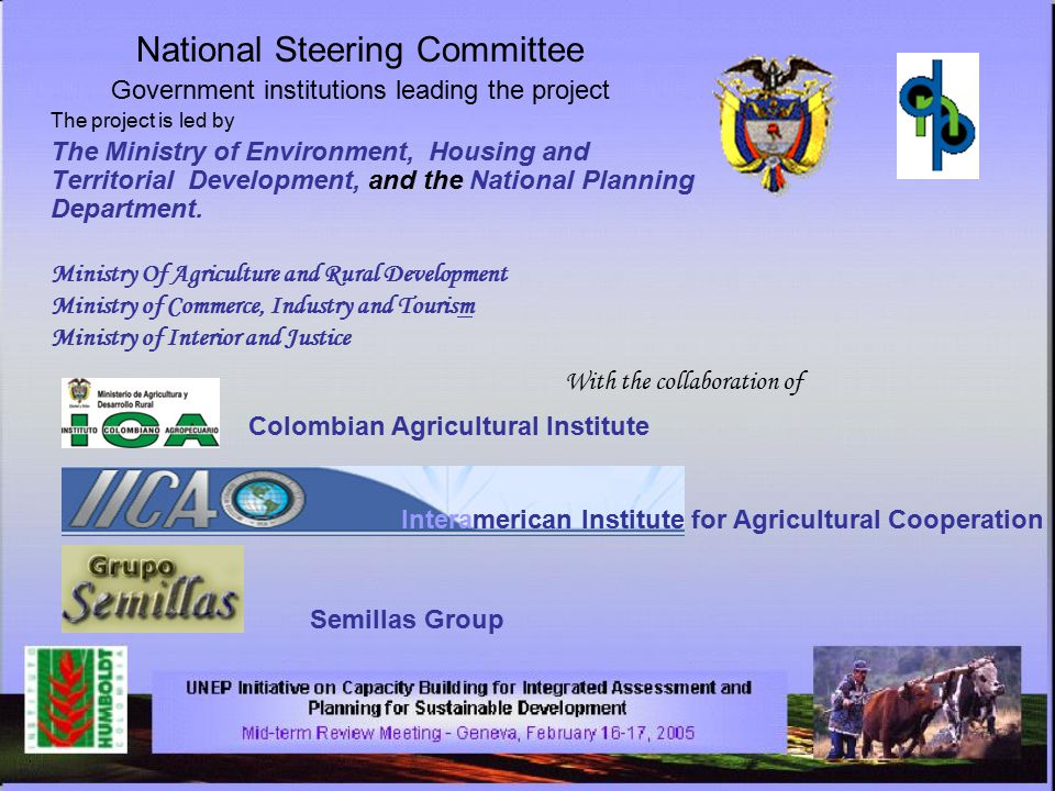 National Steering Committee Government institutions leading the project The project is led by The Ministry of Environment, Housing and Territorial Dev