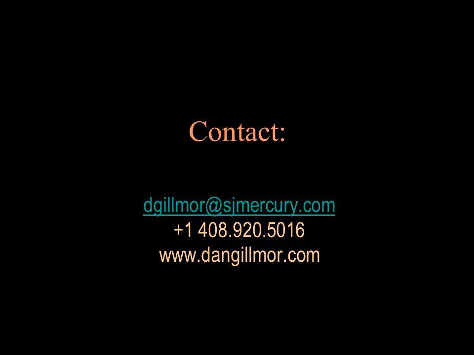 Contact: dgillmor@sjmercury.com +1 408.920.5016 www.dangillmor.com